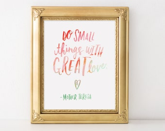 Do Small Things With Great Love Hand Lettered Quote