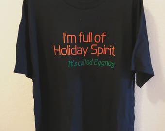 I'm Full of Holiday Spirit T-Shirt