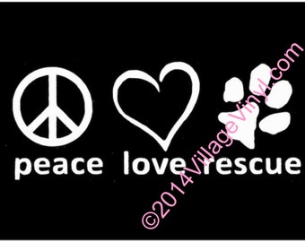 Peace Love Rescue Decal Dog Rescue Decal - Adopt a Dog Vinyl Decal - Dog Lover Window Sticker- Animal Rescue