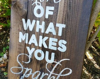 Do more of what makes you Sparkle Pallet Sign - Reclaimed Wood Sign - Pallet Art