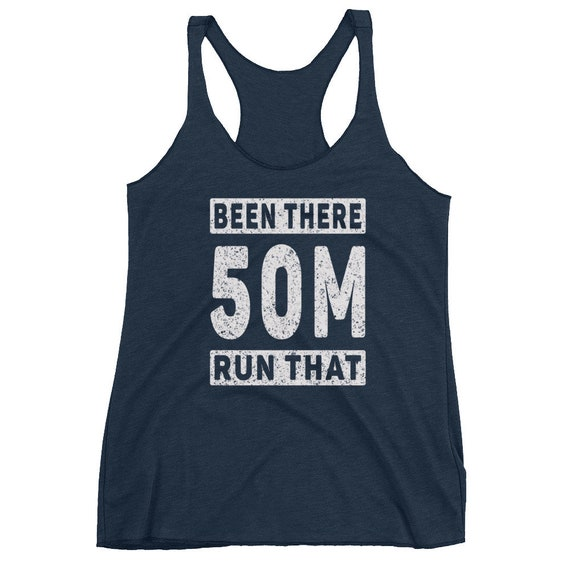 Been There Run That 50-Miler Triblend Tank Top - Ultra-Marathon Runner - Run 50-Miles - Women's Racerback Tank
