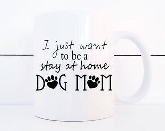 Dog Mom Coffee Mug Gift for Dog Lovers Stay at Home Dog Mom