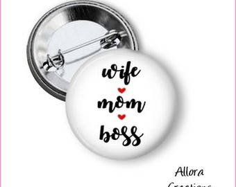 Wife Mom Boss Pinback Button
