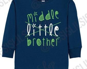 Middle little brother shirt, Middler Brother shirt, Middler Brother, Big Brother Shirt, Big Brother, Pregnancy Announcement