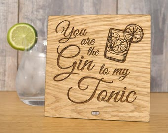 You are the Gin to my Tonic - Personalised Oak Wooden Sign For Gin Lovers