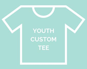CUSTOM Youth Graphic Tee - You pick the garment + design! - Read instructions below