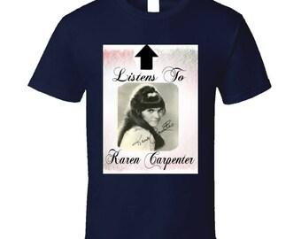 Listens To Karen Carpenter T Shirt