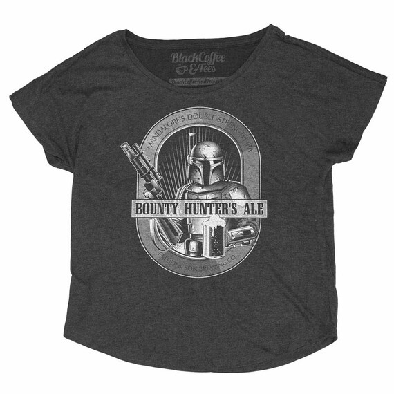Boba Fett Shirt - Womens Star Wars Shirt - Fashion Fit Dolman - Womens Star Wars Boba Fett Shirt- Bounty Hunters Ale - Craft Beer Shirt