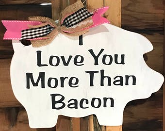 I Love You More Than Bacon Handpainted Wooden Pig Hanger/Wall Decor