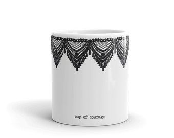 Mug, lace, cup of courage, quirky, original, coffee mug, cup, mugsbydeb, gift, mothers day, , family, novelty, motivational,