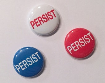 Persist Pins 1 inch Pinback Button - Political Protest Pins, Rally, Town Hall, Red White and Blue