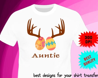 Easter Iron On Transfer - AUNTIE - Easter Birthday Shirt Design - Auntie Shirt DIY - Digital Files - PNG Format - Instant Download