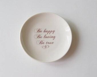 Ring Dish Ring Bearer Wedding Ceremony Ring Holder Engagement Alternative Be Happy Be Loving Be True