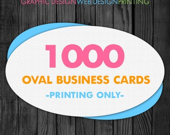 Oval Business Cards, 1000 Business Cards, Business Card Printing, Unique Business Cards, Printed Business Cards