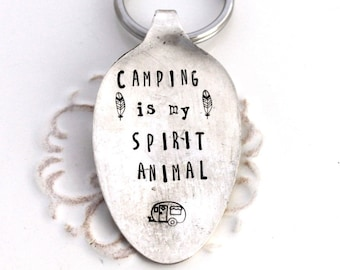 Spoon Key Chain Hand Stamped with - CAMPING is my Spirit Animal - Feathers - Silverware Vintage Key Chain Hand Stamped & Ready To Ship