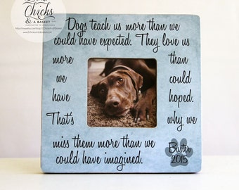 Dogs Teach Us More Than We Could Have Expected Personalized Frame, Personalized Pet Picture Frame, Pet Memorial Frame
