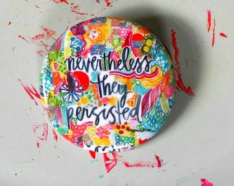 nevertheless, they persisted - 1.5 inch pin