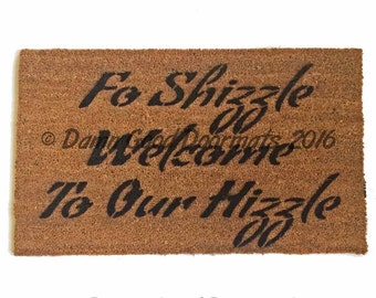 For Shizzle Welcome to our Hizzle™  Snoop Dogg funny doormat eco friendly outdoor doormat