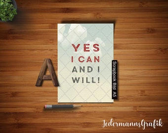 """Scrapbook image, Mini poster, screensaver-din A5-""""Yes I can and I will""""-Instant download"""