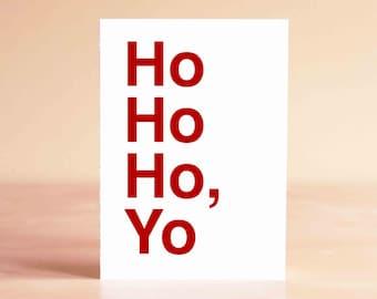 Funny Christmas Card - Unique Christmas Card - Funny Holiday Card - Ho Ho Ho, Yo