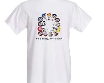 Be a buddy, not a bully! T-shirt
