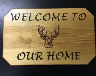 Welcome To Our Home (Buck) Sign