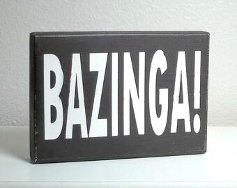 Black and White Bazinga Painted Wood Sign