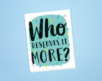 Who Deserves It More Card, Bundle of 25 Cards