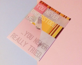 Kate Bush Sassy Gals Wisdom inspirational quote postcard // You never understood me // collage print design // pink & yellow