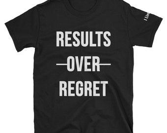Results Over Regret Shirt | I Live Life Hustle Tee | Trendy Cool Motivation Shirts Mens Gift Mens Shirts Womens Shirts Short Sleeve Unisex T