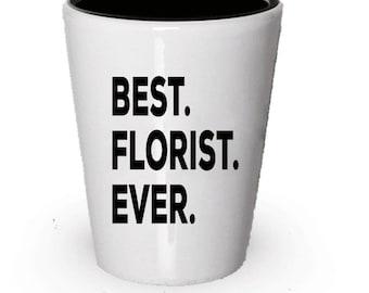 Florist Shot Glass, Best Florist Ever, Florist gift, Gift for Florist , Birthday Gift, Christmas Present