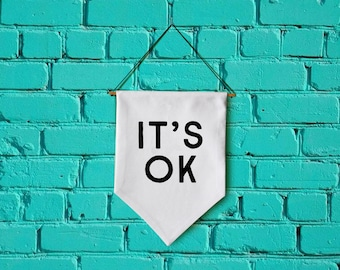 IT'S OK wall banner wall hanging wall flag canvas banner quote banner single pennant motivational quote inspirational banner