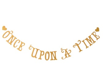 Once Upon A Time Banner.  Ships Priority.  Wedding.  Photo Prop.  Tea Party.  Princess Party Decor.  Baby Shower.  Banner.  5280 Bliss.
