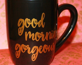 Good Morning Gorgeous Mug - 12 ounce - Black Ceramic Cup