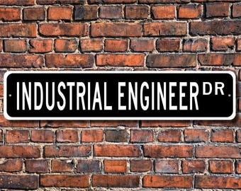 Industrial Engineer, Industrial Engineer Gift, Industrial Engineer sign, engineer, engineer gift, Custom Street Sign, Quality Metal Sign
