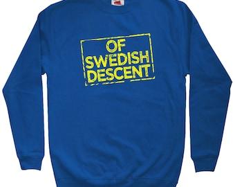 Of Swedish Descent Sweatshirt - Men S M L XL 2x 3x - Crewneck, Swede Shirt, Sweden Shirt, Svensk Shirt, Svenska Shirt, Stockholm Sweatshirt