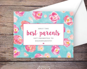 Printable Only the Best Parents Get Promoted to Grandparents Pregnancy Announcement, Flowers, Instant Download Card –Kaleigh