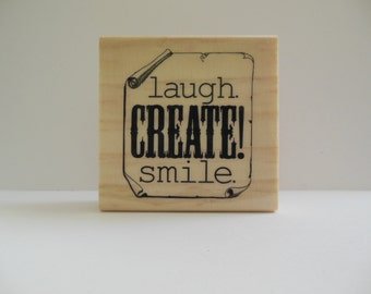 Laugh Create Smile Rubber Stamp - Three Ring Circus Collection - Wood Mounted Rubber Stamp - Inspirational Stamp