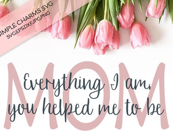 Everything I Am cut file for Silhouette & Cricut type cutting machines