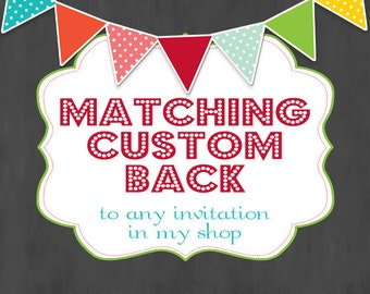 Custom Matching Back to any invitation in the shop- Custom Printable