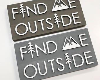 Find Me Outside - Laser Cut Sign