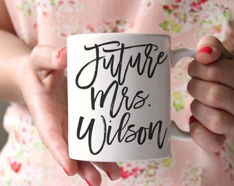 Future Mrs Mug White Ceramic Mug Bride Mug Wedding Mug Engagement Mug Coffee Mug Typography Mug Statement Mug Gift For Her Gift For Bride