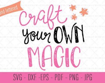 Craft Your Own Magic Hand Lettered SVG, Digital Cut Files, Hand Lettered Cut Files, SVG Commercial License, Inspirational Quote Art