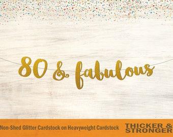 80 & Fabulous Banner, Script Font - 80 and Fabulous, 80th Birthday, 80th Birthday Party, 80th Birthday Decor