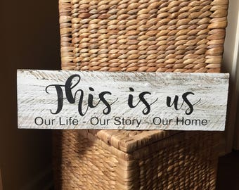 This Is Us Sign, This Is Us Family, Our Life Sign, Our Love Sign, Our Story Sign, Distressed Wood Sign, Rustic Wall Decor, Chabby Chic decor