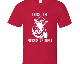 Trust The Process  We Shall Funny Yoda Philadelphia 76ers Basketball Team Fan T Shirt