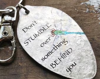 Don't Stumble Over Something Behind You Keychain, Inspiring Gift of Encouragement, Spoon Keychain Dragonfly Design, Silverware Jewelry