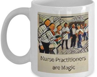 Nurse Practitioners Are Magic Mug