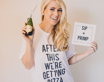 RESERVED: 9 T-shirts After This We're Getting Pizza shirt - Bridal Party Getting Ready Outfit - Bride robe Bridesmaid