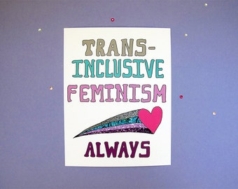 Trans Inclusive Feminism Always by Aurora Lady